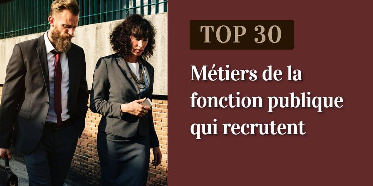 Concours fonction publique : 30 métiers qui recrutent en 2020